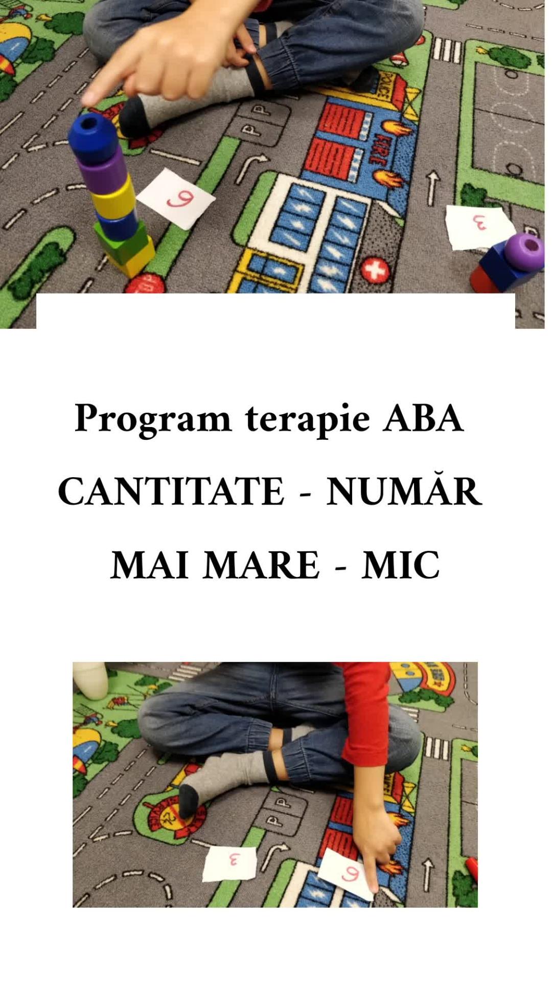 Terapia ABA -Program cantitate - număr. Mai mare - mic